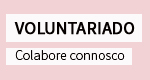 Voluntariado - Colabore connosco